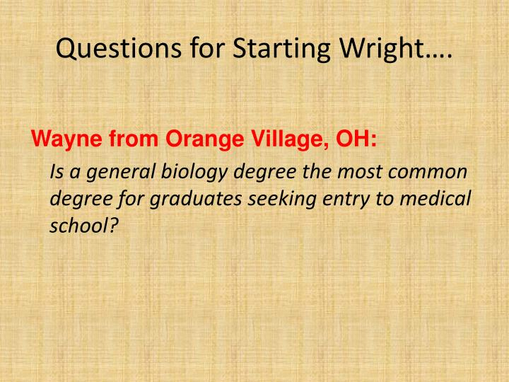 Questions for Starting Wright….