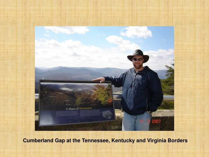 Cumberland Gap at the Tennessee, Kentucky and Virginia Borders