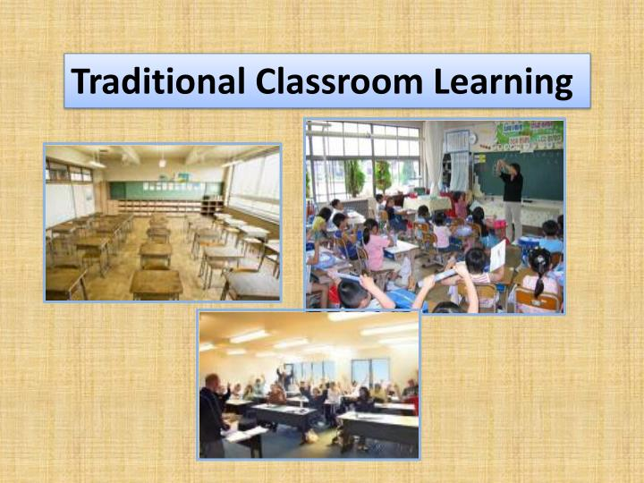 Traditional Classroom Learning