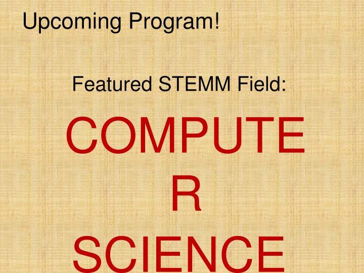 Upcoming Program!