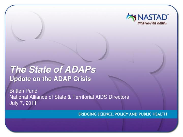 the state of adaps update on the adap crisis n.