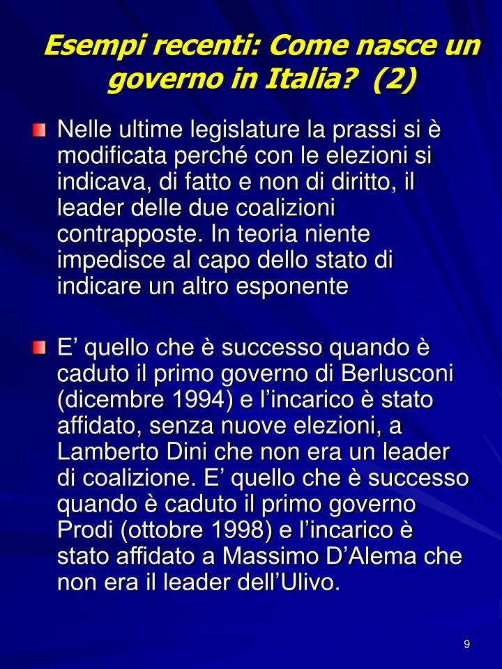 Esempi recenti: Come nasce un governo in Italia?  (2)