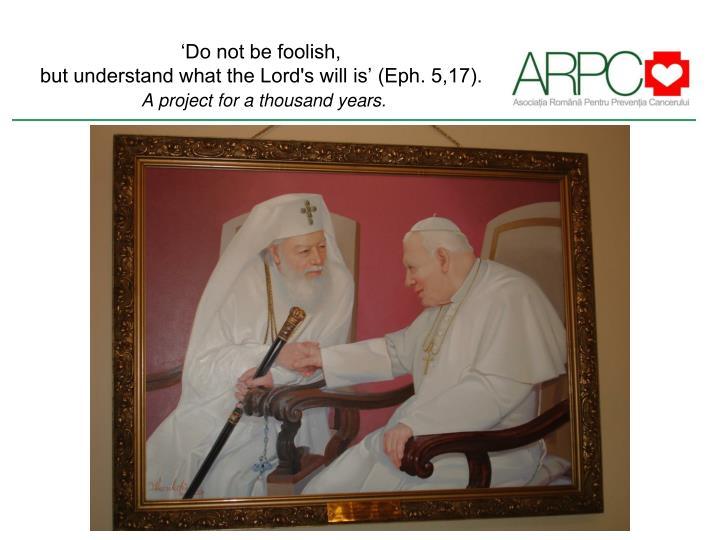 'Do not be foolish,