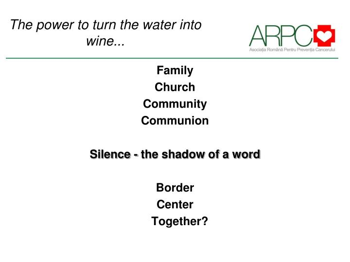 The power to turn the water into wine