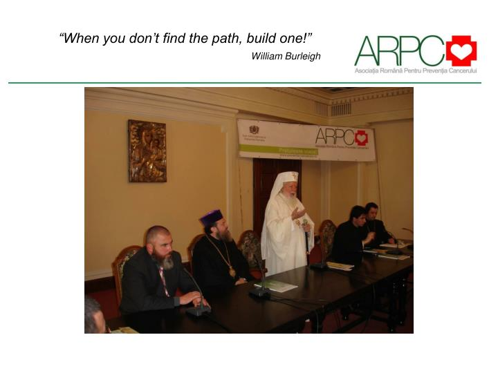 """""""When you don't find the path, build one!"""""""