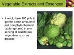 vegetable extracts and essences