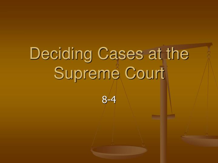 deciding cases at the supreme court n.