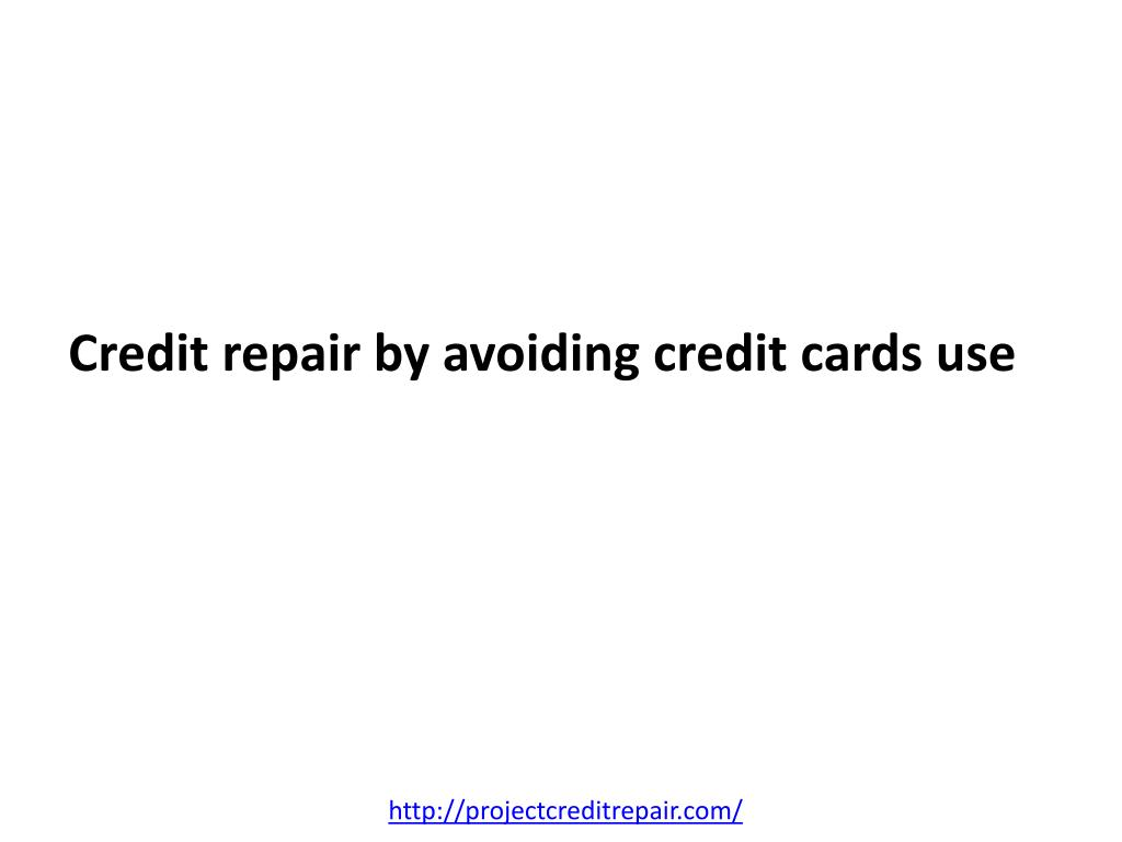 credit repair by avoiding credit cards use l.