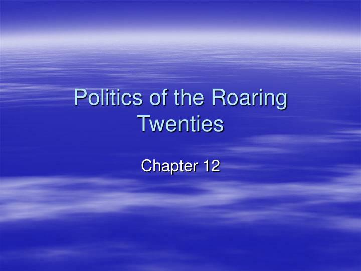 politics of the roaring twenties n.