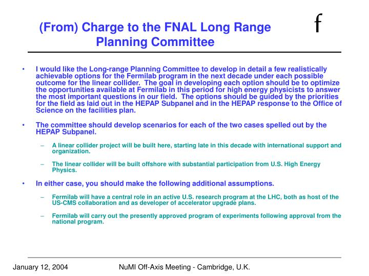 (From) Charge to the FNAL Long Range Planning Committee
