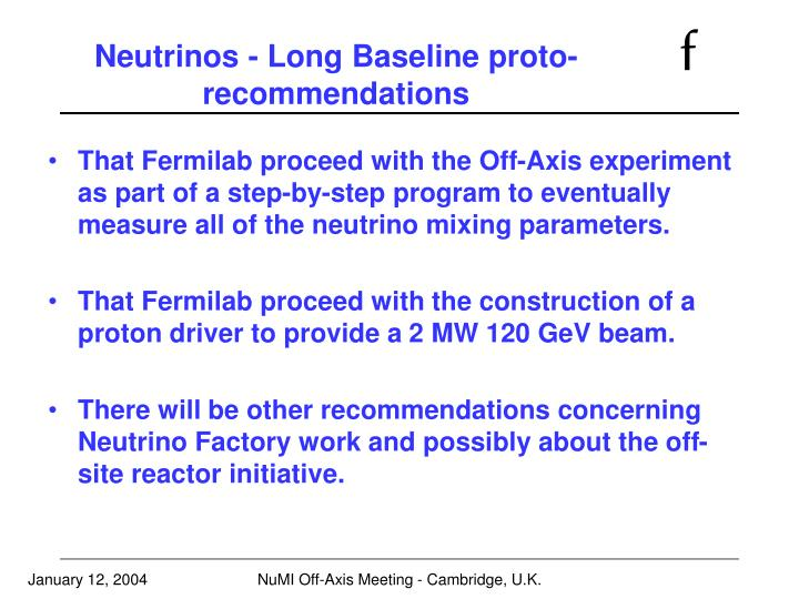 Neutrinos - Long Baseline proto-recommendations