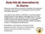 study fails @ observations by dr sharma