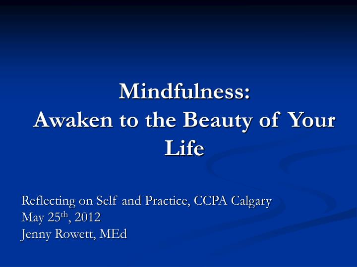 mindfulness awaken to the beauty of your life n.