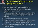 do patients families give up by signing the benefit
