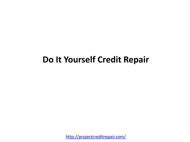 Ppt do it yourself credit repair powerpoint presentation id117016 do it yourself credit repair solutioingenieria Image collections