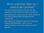 when and how often do i need to be certified
