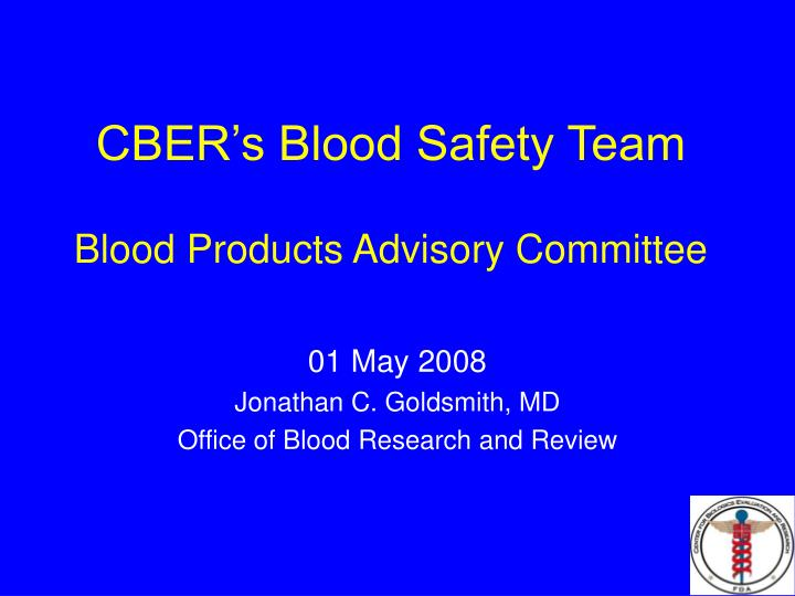 cber s blood safety team blood products advisory committee n.
