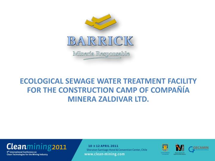 ecological sewage water treatment facility for the construction camp of compa a minera zaldivar ltd n.