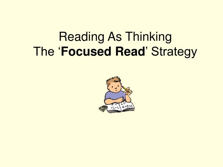 reading as thinking the focused read strategy n.
