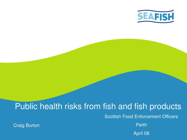 public health risks from fish and fish products n.