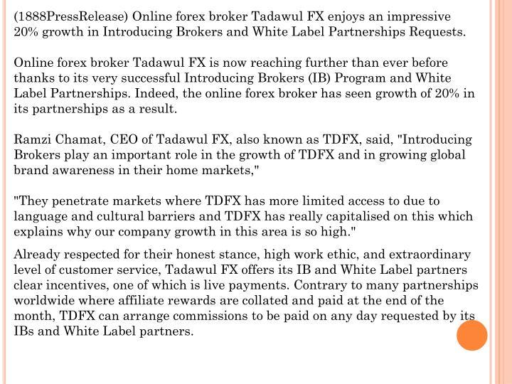 (1888PressRelease) Online forex broker Tadawul FX enjoys an impressive 20% growth in Introducing Bro...
