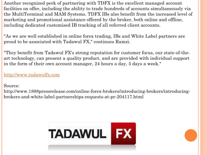 Another recognized perk of partnering with TDFX is the excellent managed account facilities on offer...
