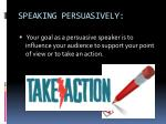 speaking persuasively