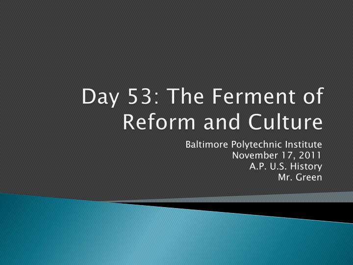 day 53 the ferment of reform and culture n.