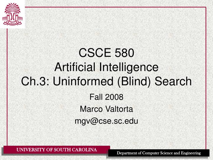 csce 580 artificial intelligence ch 3 uninformed blind search n.
