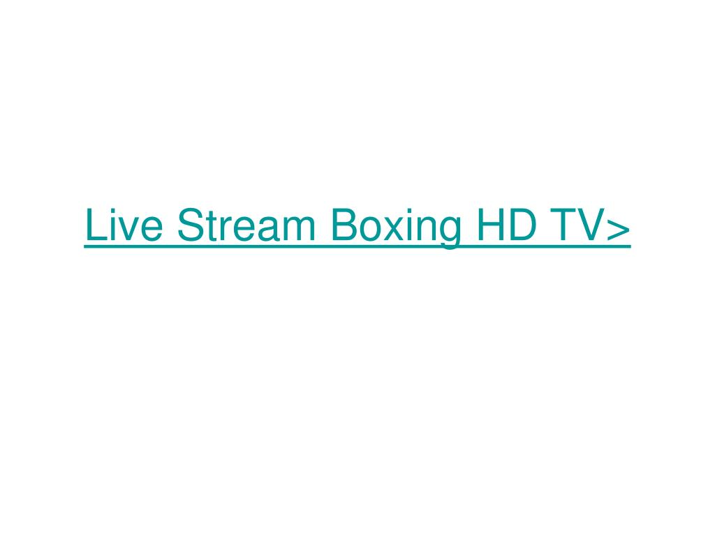 live stream boxing hd tv l.