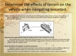 determine the effects of terrain on the vehicle when navigating mounted