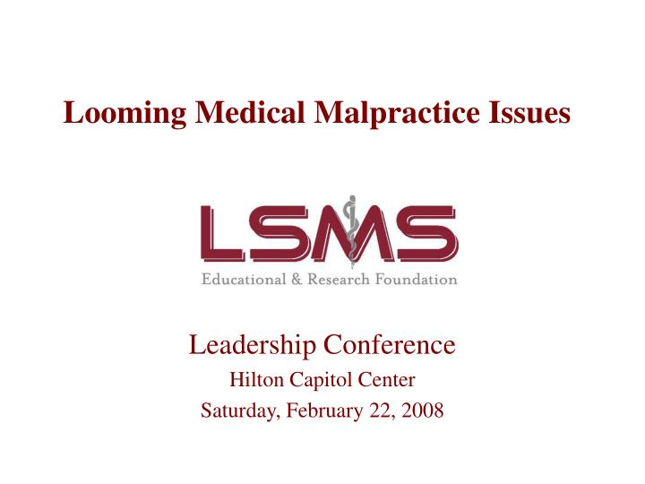 looming medical malpractice issues n.
