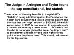 the judge in arrington and taylor found the cap constitutional but stated