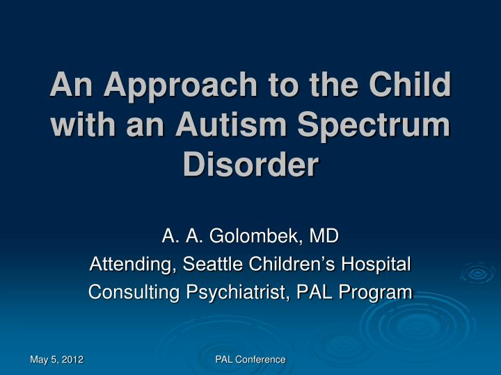 an approach to the child with an autism spectrum disorder n.