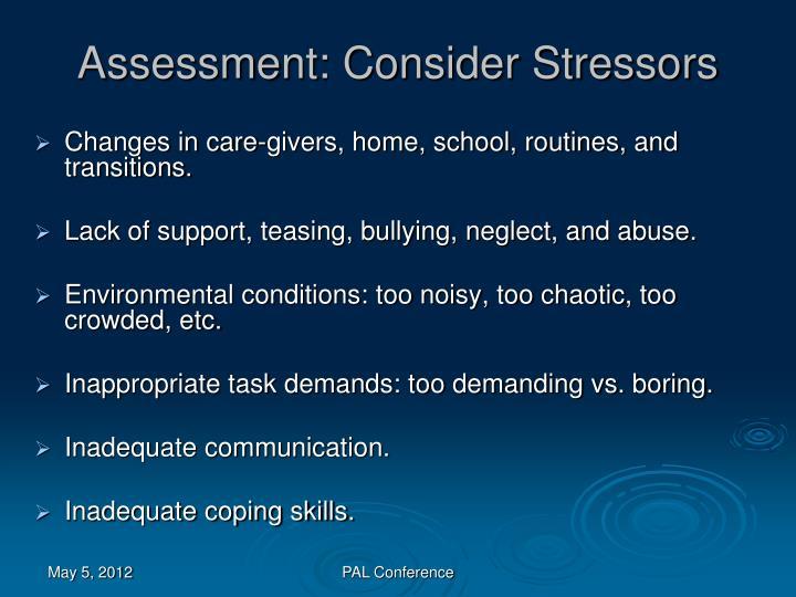 Assessment: Consider Stressors