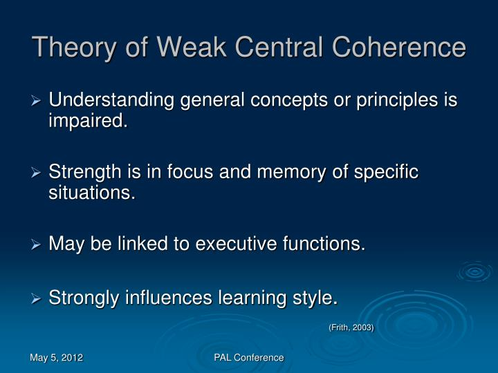 Theory of Weak Central Coherence