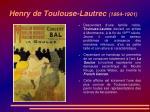 henry de toulouse lautrec 1864 1901
