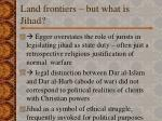land frontiers but what is jihad