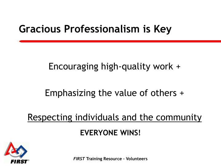 Gracious Professionalism is Key