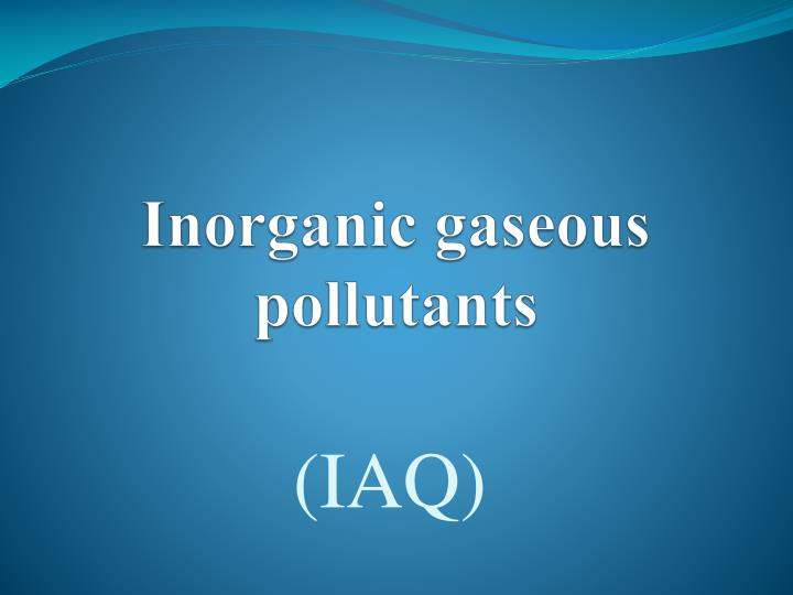 inorganic gaseous pollutants n.