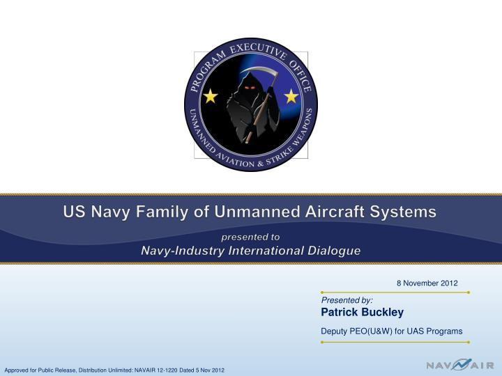 us navy family of unmanned aircraft systems presented to navy industry international dialogue n.