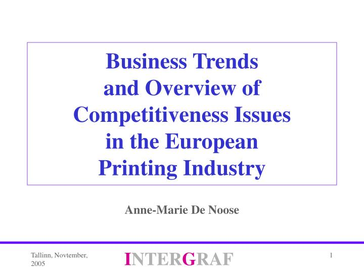 business trends and overview of competitiveness issues in the european printing industry n.