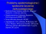 problemy epidemiologiczne i spo eczne leczenia nerkozast pczego