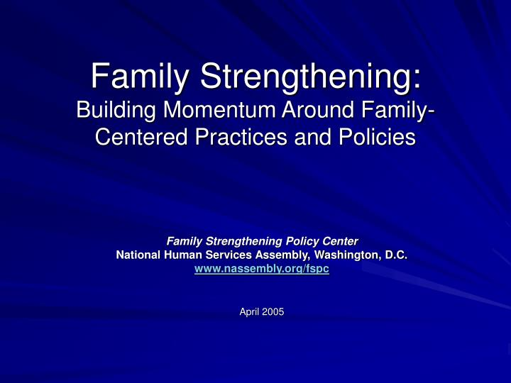 family strengthening building momentum around family centered practices and policies n.