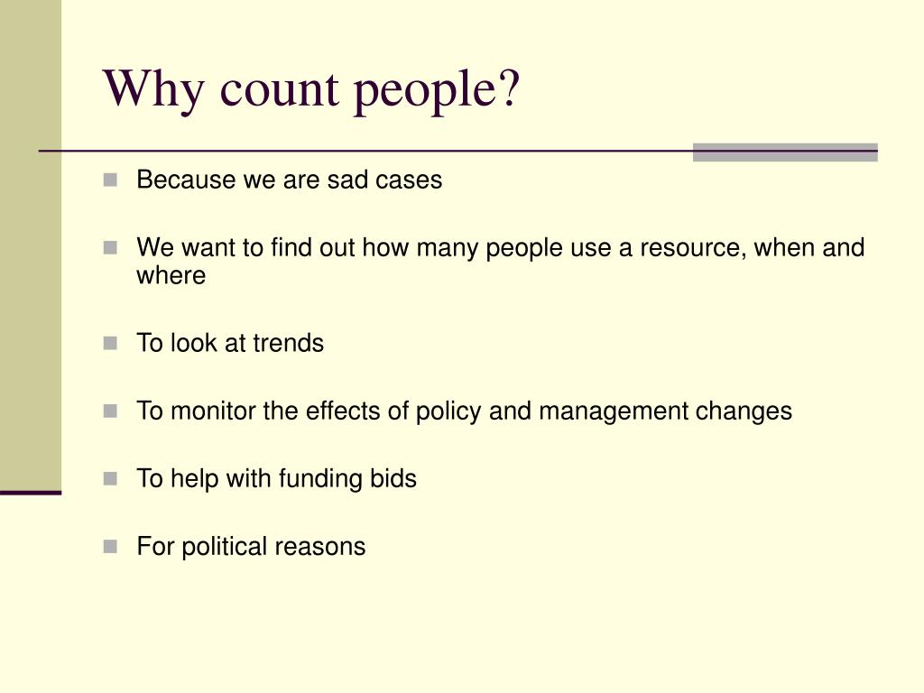 Why count people?