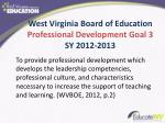 west virginia board of education professional development goal 3 sy 2012 2013