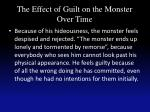 the effect of guilt on the monster over t ime