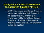 background for recommendations on exemption category 101 b 5