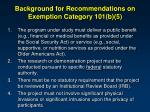background for recommendations on exemption category 101 b 51
