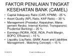 faktor penilaian tingkat kesehatan bank camel